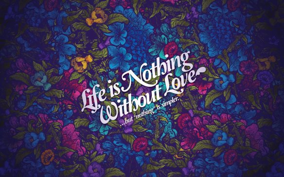 life_nothing_without_love